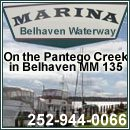 Belhaven Waterway Marina is located on Pantego Creek in Belhaven Harbor at the 135 Mile marker on the Intracoastal Waterway We are in the center of downtown Belhaven just a short walk from the Hardwar