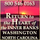 Whether you want to revisit the past or satisfy your curiosities, discover the arts or explore your true nature, you can do it from the heart of the Inner Banks - Washington, North Carolina. 800 546 0